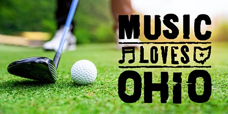 Inaugural Music Loves Ohio Golf Outing tickets