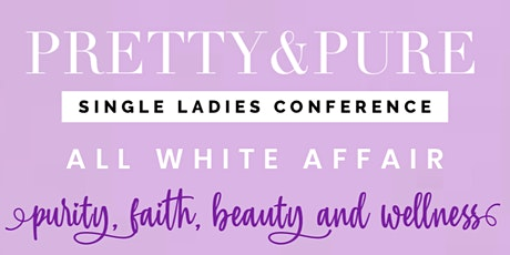 Pretty & Pure Single Ladies All White Conference tickets