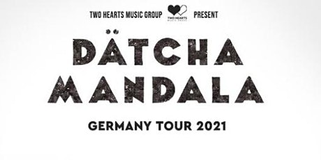 DÄTCHA MANDALA • Berlin Tickets