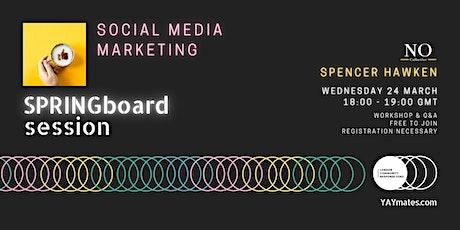 YAY mates SPRINGboard Social Media Marketing tickets
