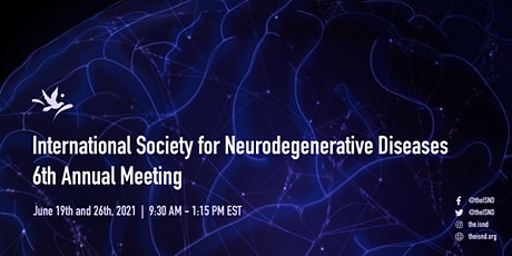 Int'l Society for Neurodegenerative Diseases (ISND): 6th Annual Meeting tickets