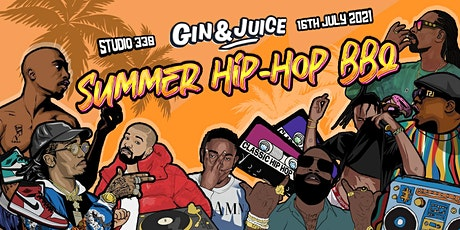 Gin & Juice : Summer Hip-Hop BBQ @ Studio 338 tickets