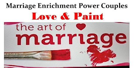 Marriage Enrichment Power Couples - Love & Paint tickets
