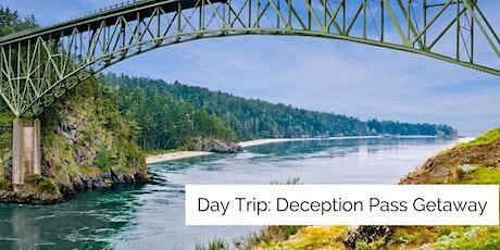 Day Trip: Deception Pass Getaway! tickets