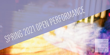 Spring 2021 Open Performance tickets