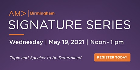 AMA Birmingham May Signature Series Luncheon tickets