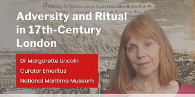 Adversity and Ritual in 17th-Century London with Dr Margarette Lincoln