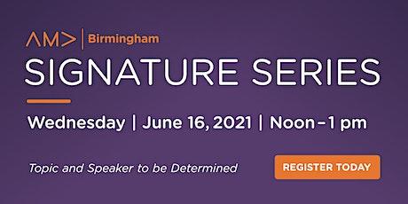AMA Birmingham June Signature Series Luncheon tickets