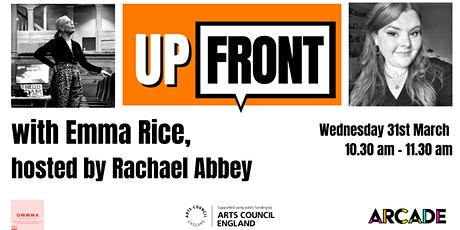 ARCADE presents Up Front with Emma Rice, hosted by Rachael Abbey tickets