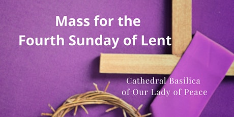 March 14 Sunday Masses at the Cathedral Basilica of Our Lady of Peace tickets