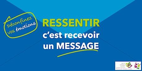 RESSENTIR, C'EST RECEVOIR UN MESSAGE - Déconfinez vos émotions billets
