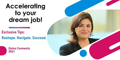 Accelerating to your dream job!!   Reshape. Navigate. Succeed. tickets