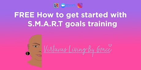 FREE How to get started with S.M.A.R.T goals training tickets