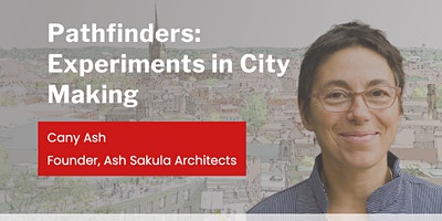 Pathfinders: Experiments in City Making