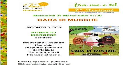 """""""GARA DI MUCCHE"""" Incontro con l'autore Roberto Morgese biglietti"""