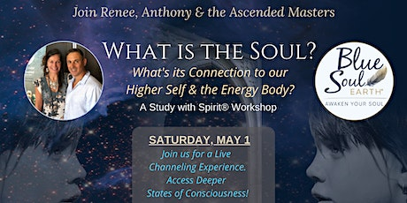 What is the SOUL? A Channeling Experience & Study with Spirit® Workshop tickets