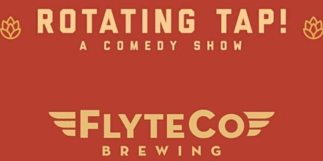 Copy of Rotating Tap Comedy @ FlyteCo Brewing tickets