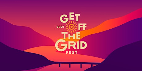 Get Off the Grid Fest 2021 tickets