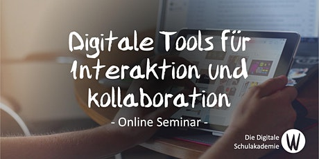 Digitale Tools für Interaktion und Kollaboration Tickets