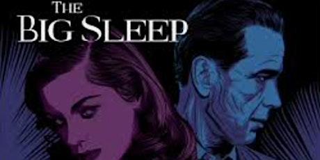 New Plaza Cinema Classic Talk Back Series:  The Big Sleep (1946) tickets