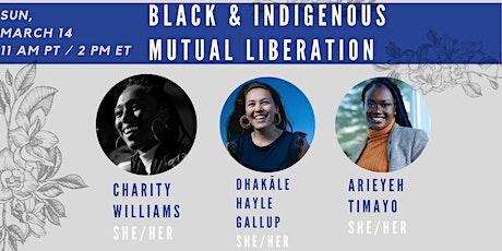 Black & Indigenous Mutual Liberation tickets