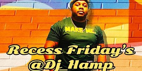 @Dj_Hamp  Presents: RECESS ! tickets