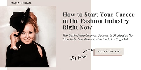 FREE Masterclass: How to Start Your Career in the Fashion Industry Now tickets