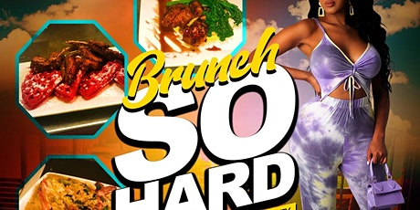 The #1 Brunch on SATURDAY IN ATLANTA  BRUNCH SO HARD!!! DAY PARTY TOO!!! tickets