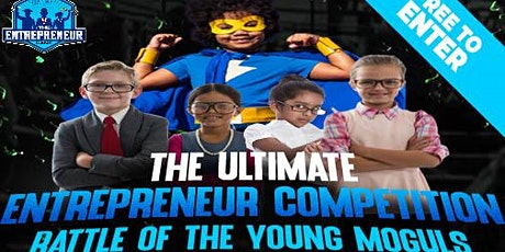 The Ultimate Entrepreneur Competition; Battle of the Young Moguls tickets