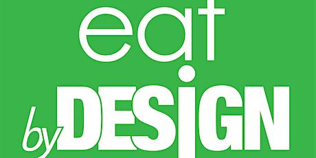 Eat By Design™ Online Tickets