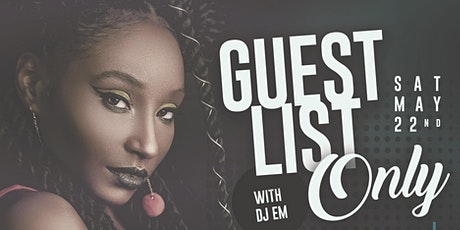 Guest list Only - with DJ Em tickets