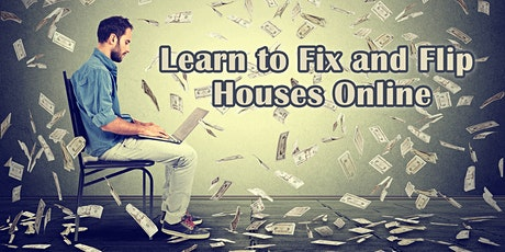 REAL ESTATE: Learn to Fix and Flip Houses Online, Orientation tickets