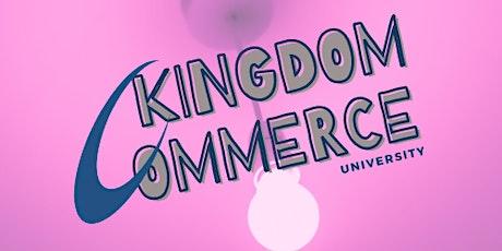Kingdom Commerce University tickets