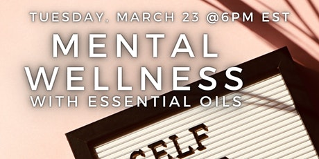 Mental Wellness with essential oils tickets