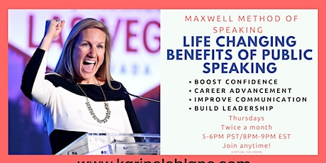 Life Changing Benefits of Public Speaking-Maxwell Method of Speaking tickets