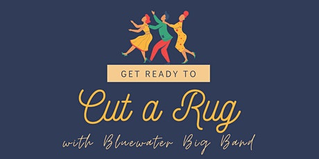 Cut a Rug with Bluewater Big Band tickets