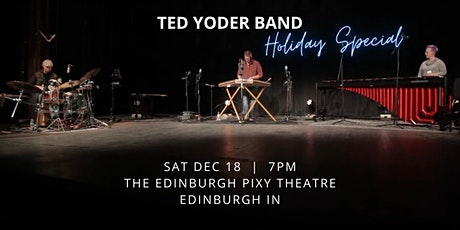 Ted Yoder Band Holiday Special tickets