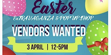 Easter ExTRAVAGANZA & Pop Up Shop tickets