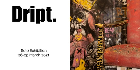 Solo Exhibition by Dript. tickets