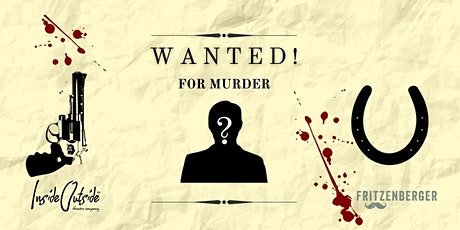 Wanted for Murder - a Murder Mystery tickets