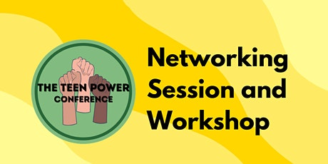 The Teen Power Conference Networking Session tickets
