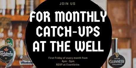 Monthly catch ups at The Well tickets