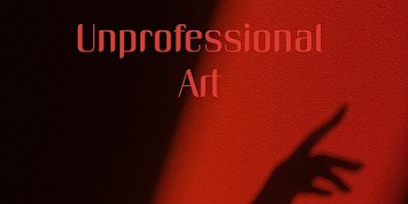 Unprofessional Art Exhibition tickets