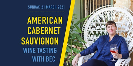 American Cabernet Sauvignon wine tasting with Bec tickets