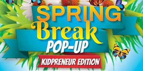 Spring Break Pop-Up Kidpreneur Edition tickets