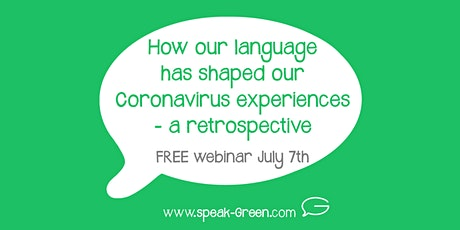 How Our Language Has Shaped Our Coronavirus Experience – a Retrospective tickets