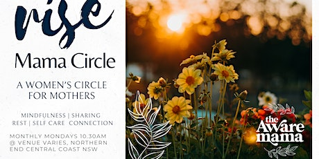 Rise Mama Circle: Rest, Connection and Sharing | Northern Central Coast NSW tickets