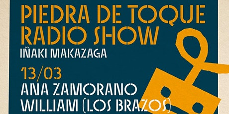 """""""Piedra de Toque"""" Radio Show con Ana Zamorano y William (Los Brazos) entradas"""