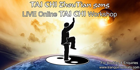 TAI CHI ZhouTian gong  - Online LIVE TAI CHI Workshop tickets