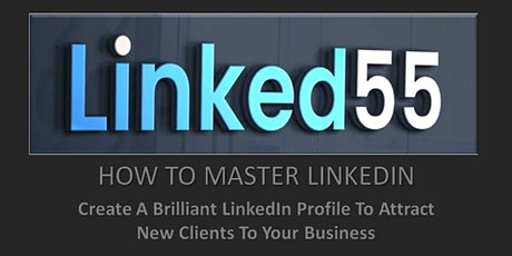 HOW TO FIX YOUR LINKEDIN PROFILE TO ATTRACT NEW CLIENTS TO YOUR BUSINESS tickets